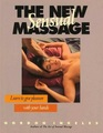 The New Sensual Massage Learn to Given Pleasure with Your Hands