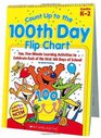 Count Up to the 100th Day Flip Chart Fun Five-Minute Learning Activities to Celebrate Each of the First 100 Days of School