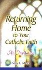 Returning Home to Your Catholic Faith An Invitation