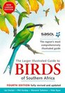 The Larger Illustrated Guide to Birds of Southern Africa Second Edition