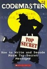 How to Write and Decode More TopSecret Messages