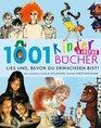 1001 Kinder- und Jugendbcher - Lies uns bevor Du erwachsen bist
