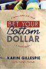 Bet Your Bottom Dollar: A Bottom Dollar Girls Novel (Bottom Dollar Girls, Vol. 1)