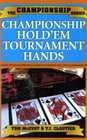 Championship Hold'em Tournament Hands A Hand By Hand Strategy Guide to Winning Hold'em Tournaments