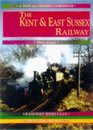 The Kent and East Sussex Railway A Nostalgic Journey Along the Whole Route from Headcorn to Robertsbridge