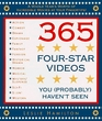 365 Four-Star Videos You  Haven't Seen