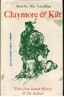 Claymore  Kilt Tales from Scottish History and the Scottish Ballads