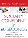 Socially Confident in 60 Seconds Practical Tips for Navigating Any Situation