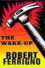 The Wake-Up  A Novel