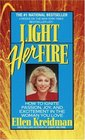 Light Her Fire  How to Ignite Passion Joy and Excitement in the Women You Love