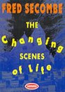 The Changing Scenes of Life Unabridged