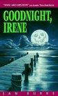 Goodnight, Irene (Irene Kelly, Bk 1)