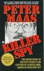 Killer Spy  Inside Story of the FBI's Pursuit and Capture of Aldrich Ames America's Deadliest Spy