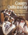 Country Quilts in a Day: Using Strip Quilting and Other Speed Techniques