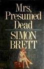 Mrs, Presumed Dead (Mrs. Pargeter, Bk 2) (Large Print)