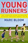 Young Runners The Complete Guide to Healthy Running for Kids From 5 to 18