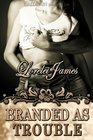 Branded as Trouble (Rough Riders, Bk 6)