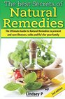 The Best Secrets of  Natural Remedies The Ultimate Guide to Natural Remedies to Prevent and Cure Illnesses Cold and Flu for Your Family