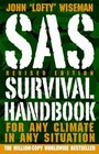 SAS Survival Handbook Revised Edition For Any Climate in Any Situation