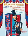Honest Abe's Guide to Presidential Elections