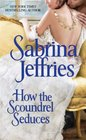 How the Scoundrel Seduces (Duke's Men, Bk 3)