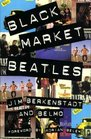 Black Market Beatles The Story Behind the Lost Recordings