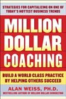 Million Dollar Coaching Build a World-Class Practice by Helping Others Succeed