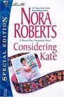 Considering Kate (Stanislaskis, Bk 6) (Silhouette Special Edition, No 1379)