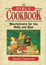 The Bible Cookbook: Nourishment for the Body and Soul