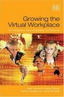 Growing the Virtual Workplace The Integrative Value Proposition for Telework