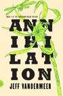 Annihilation (Southern Reach, Bk 1)