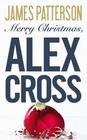 Merry Christmas, Alex Cross (Alex Cross, Bk 19) (Large Print)