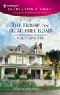 The House On Briar Hill Road (Harlequin Everlasting Love)
