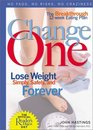 Change One: The Breakthrough 12-Week Eating Plan: Lose Weight Simply, Safely  Forever