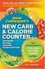 Dana Carpender's NEW Carb and Calorie Counter-Expanded Revised and Updated 4th Edition Your Complete Guide to Total Carbs Net Carbs Calories and More