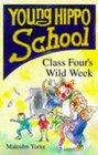 Class Four's Wild Week
