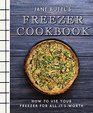 Jane Butel's Freezer Cookbook How to Use Your Freezer for All It's Worth