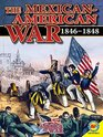 The Mexican-American War 1846-1848