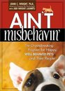 Ain't Misbehavin The Groundbreaking Program for Happy Well-Behaved Pets and Their People
