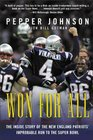 Won for All  The Inside Story of the New England Patriots' Improbable Run to the Super Bowl