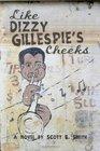 Like Dizzy Gillespie's Cheeks