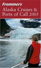 Frommer's   Alaska Cruises  Ports of Call 2005