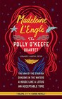 Madeleine L'Engle The Polly O'Keefe Quartet  The Arm of the Starfish / Dragons in the Waters / A House Like a Lotus / An Acceptable Time