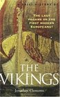 A Brief History of the Vikings : The Last Pagans or the First Modern Europeans? (Brief History Series)