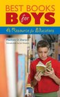 Best Books for Boys: A Resource for Educators (Children's and Young Adult Literature Reference)