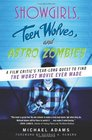 Showgirls Teen Wolves and Astro Zombies My YearLong Quest to Find and Watch the Worst Movie Ever Made