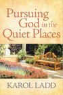 Pursuing God in the Quiet Places