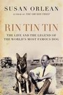 Rin Tin Tin The Life and the Legacy