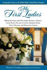 My First Ladies Twenty-Five Years As the White House Chief Floral Designer