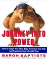 Journey Into Power  How to Sculpt Your Ideal Body Free your True Self and Transform your Life with Baptiste Power Vinyasa Yoga